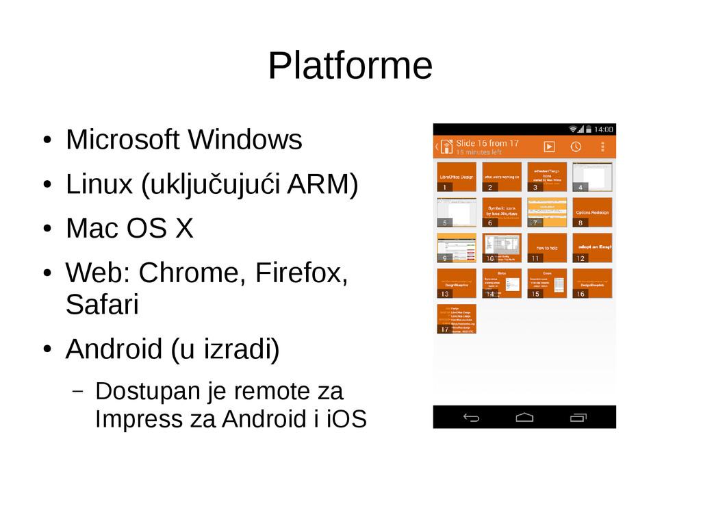 Platforme ● Microsoft Windows ● Linux (uključuj...