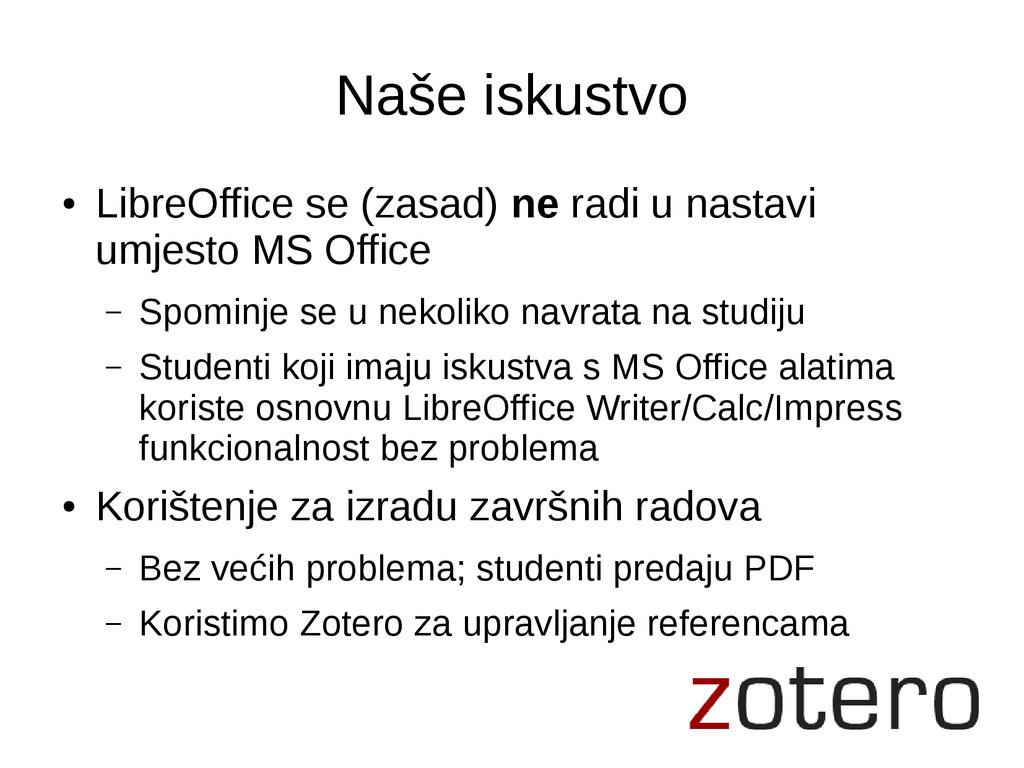 Naše iskustvo ● LibreOffice se (zasad) ne radi ...
