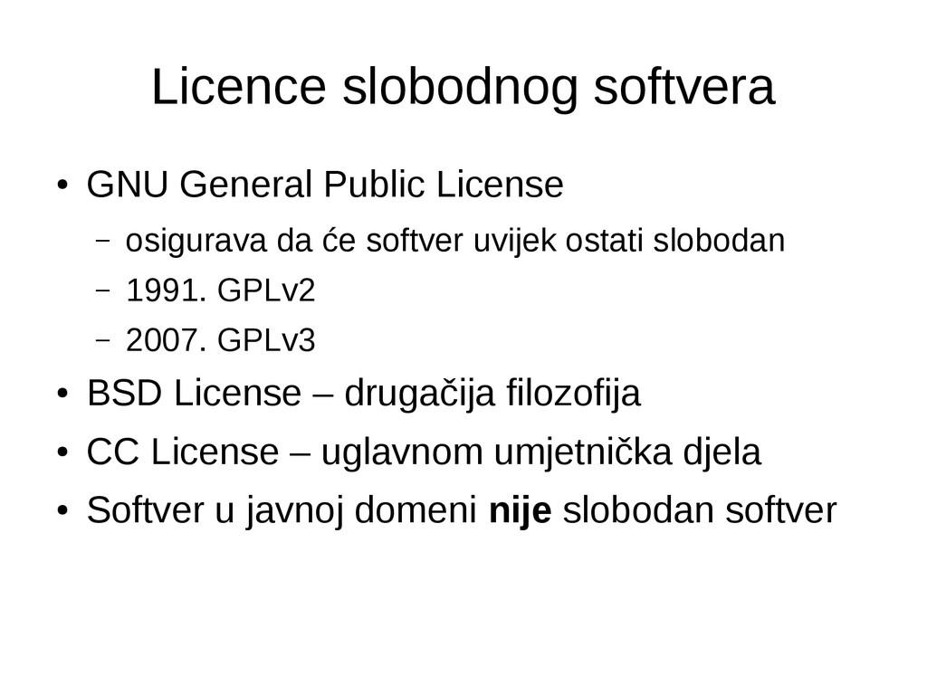 Licence slobodnog softvera ● GNU General Public...