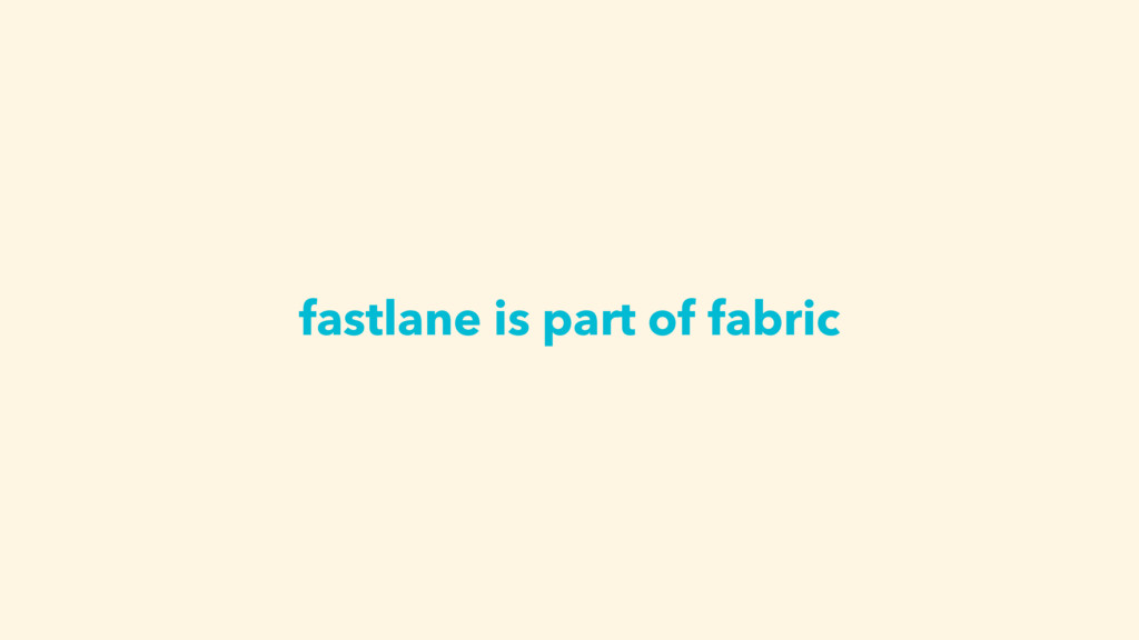 fastlane is part of fabric