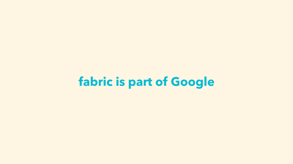 fabric is part of Google
