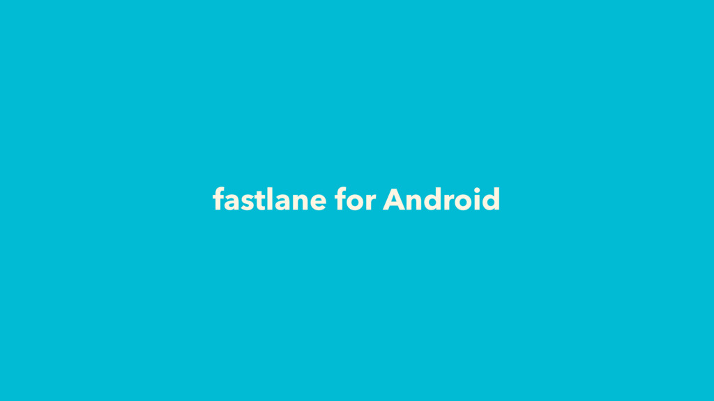 fastlane for Android