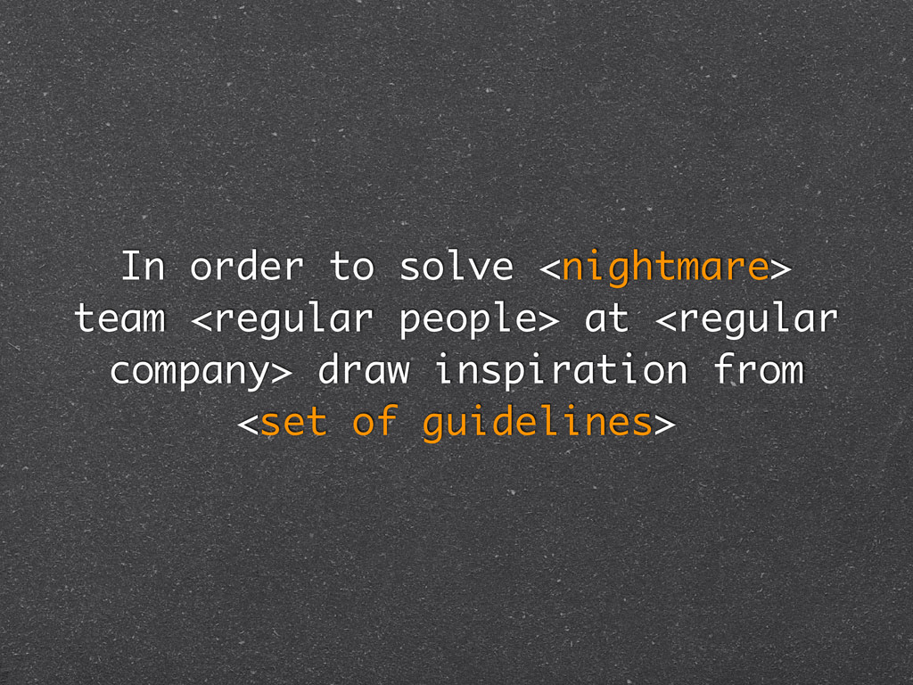 In order to solve <nightmare> team <regular peo...