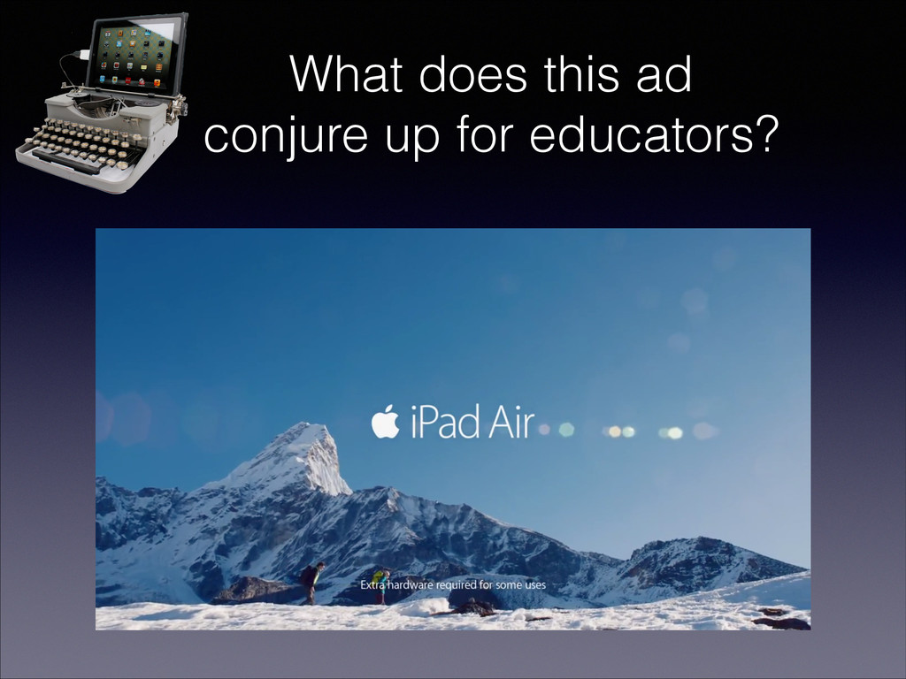 What does this ad conjure up for educators?