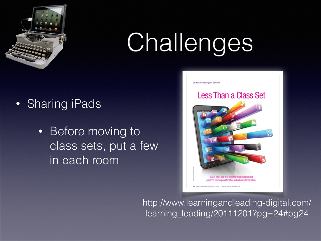Challenges • Sharing iPads • Before moving to c...