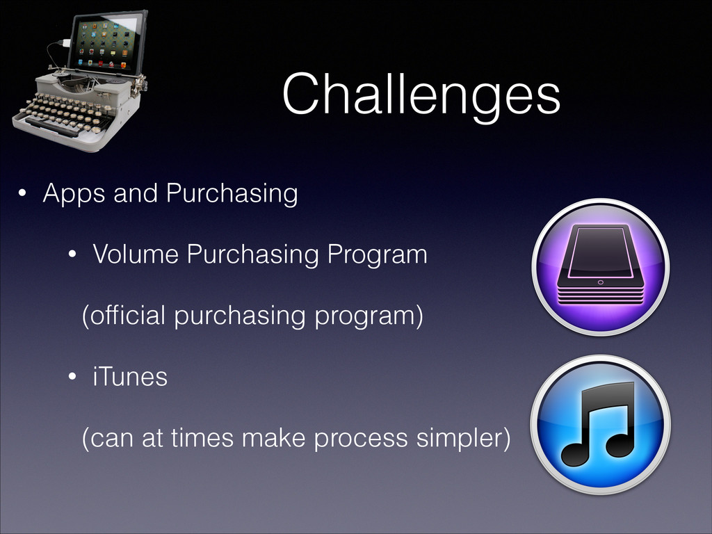 Challenges • Apps and Purchasing • Volume Purch...