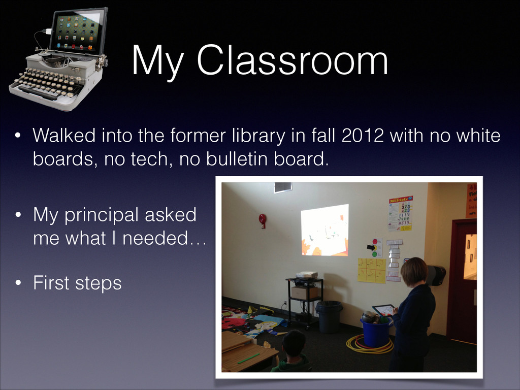 My Classroom • Walked into the former library i...
