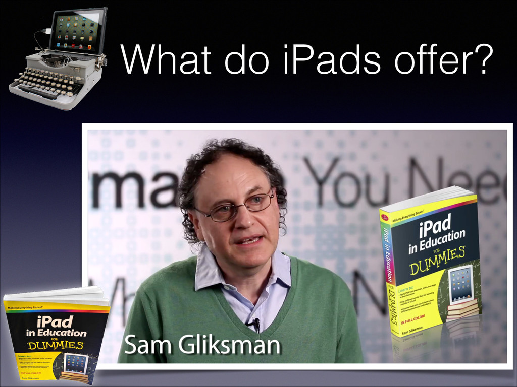 What do iPads offer?