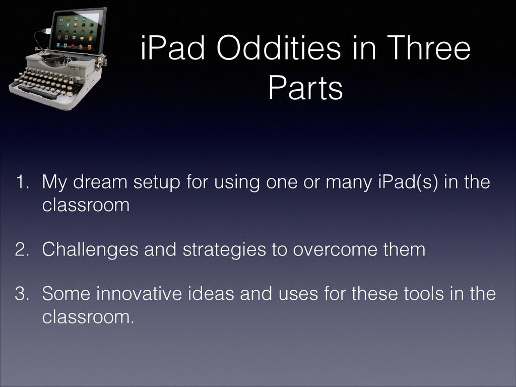 iPad Oddities in Three Parts 1. My dream setup ...