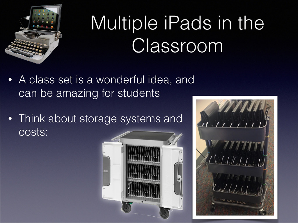 Multiple iPads in the Classroom • A class set i...