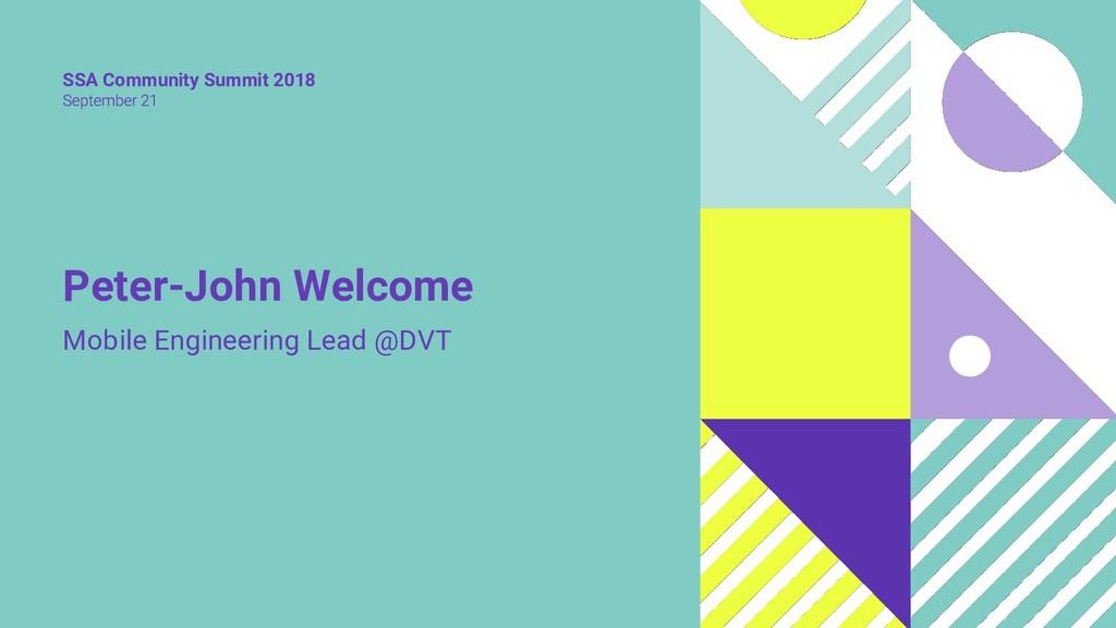 SSA Community Summit 2018 Peter-John Welcome Mo...