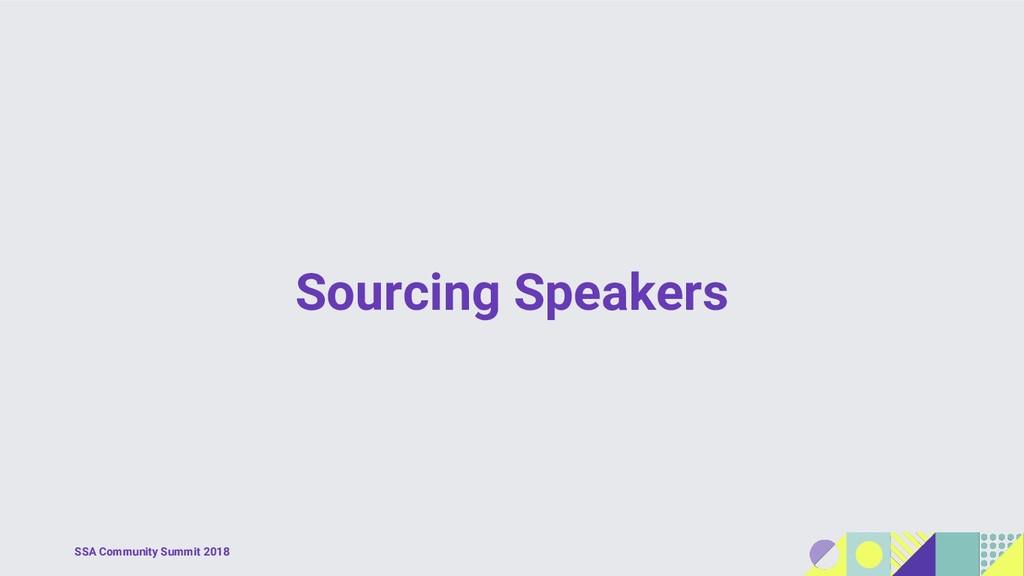 SSA Community Summit 2018 Sourcing Speakers