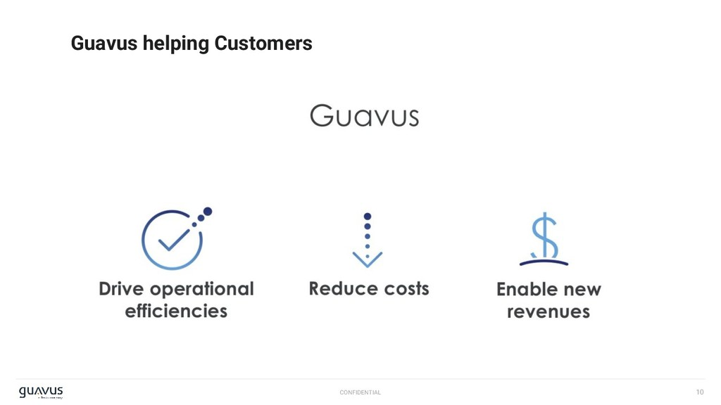 10 CONFIDENTIAL Guavus helping Customers