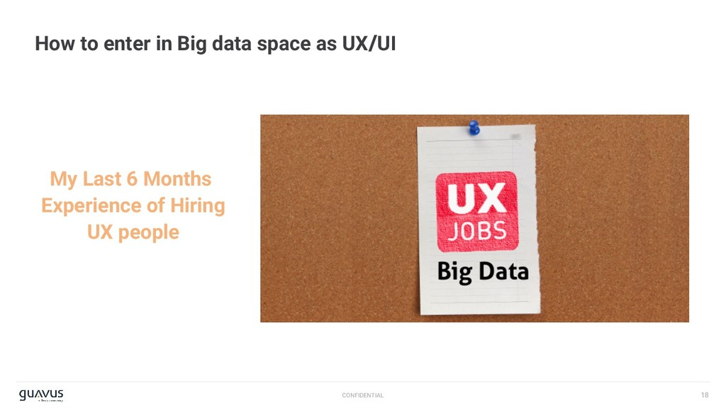 18 CONFIDENTIAL How to enter in Big data space ...