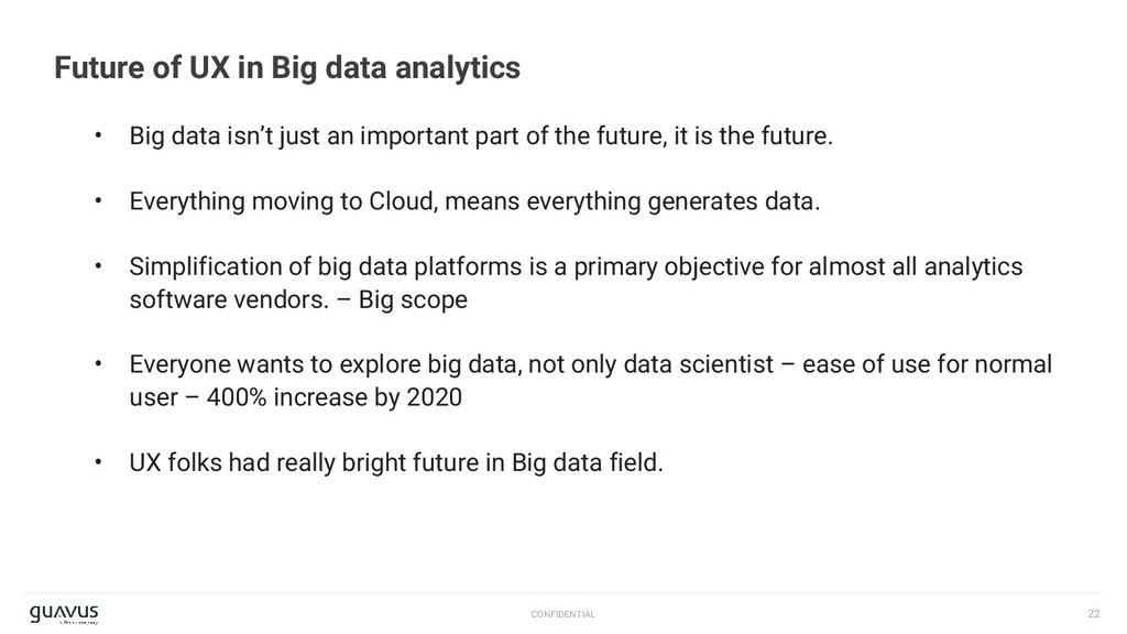 22 CONFIDENTIAL Future of UX in Big data analyt...