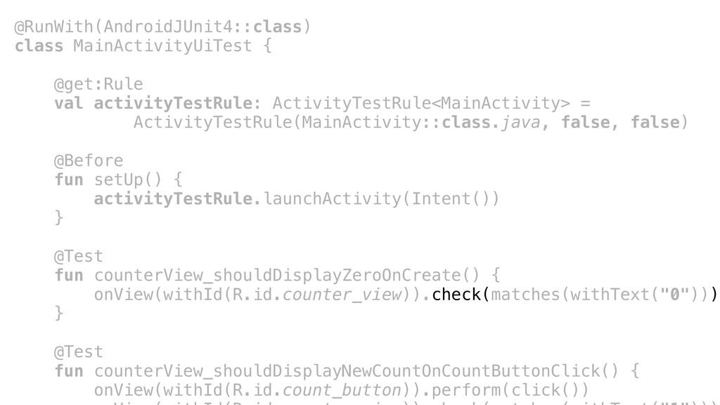 @RunWith(AndroidJUnit4::class) class MainActivi...