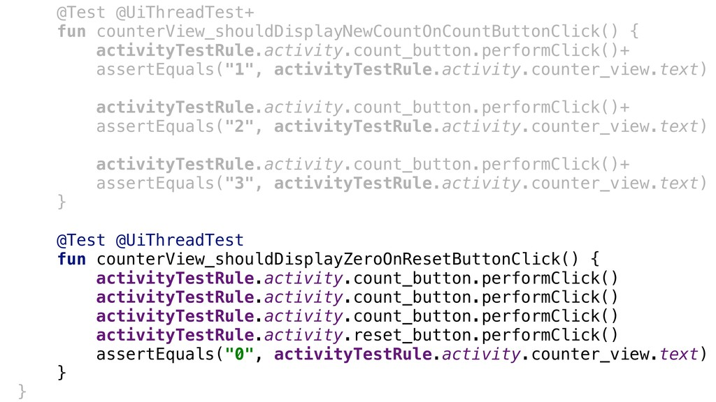 @Test @UiThreadTest+ fun counterView_shouldDisp...