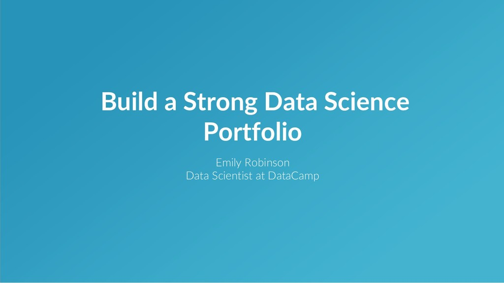 Emily Robinson Data Scientist at DataCamp Build...
