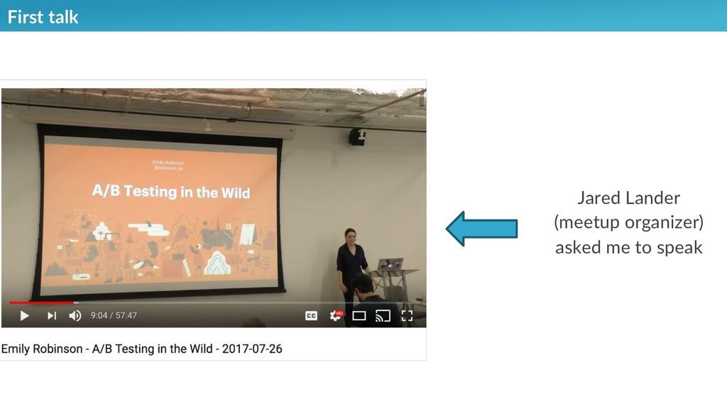 First talk Jared Lander (meetup organizer) aske...