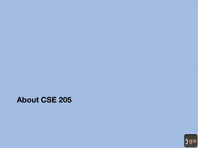 jgs About CSE 205