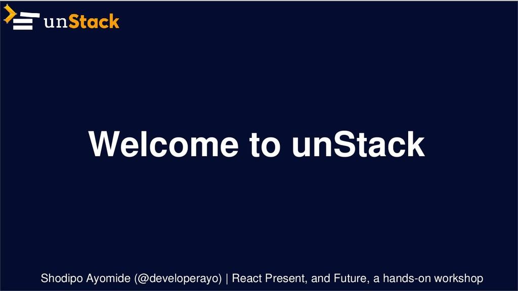 Welcome to unStack Shodipo Ayomide (@developera...
