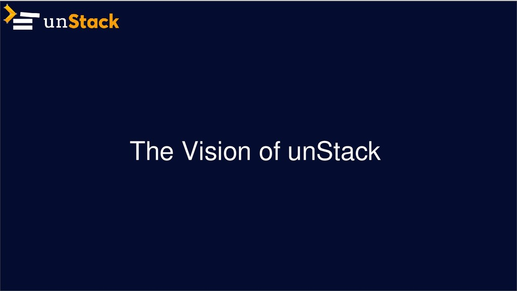The Vision of unStack