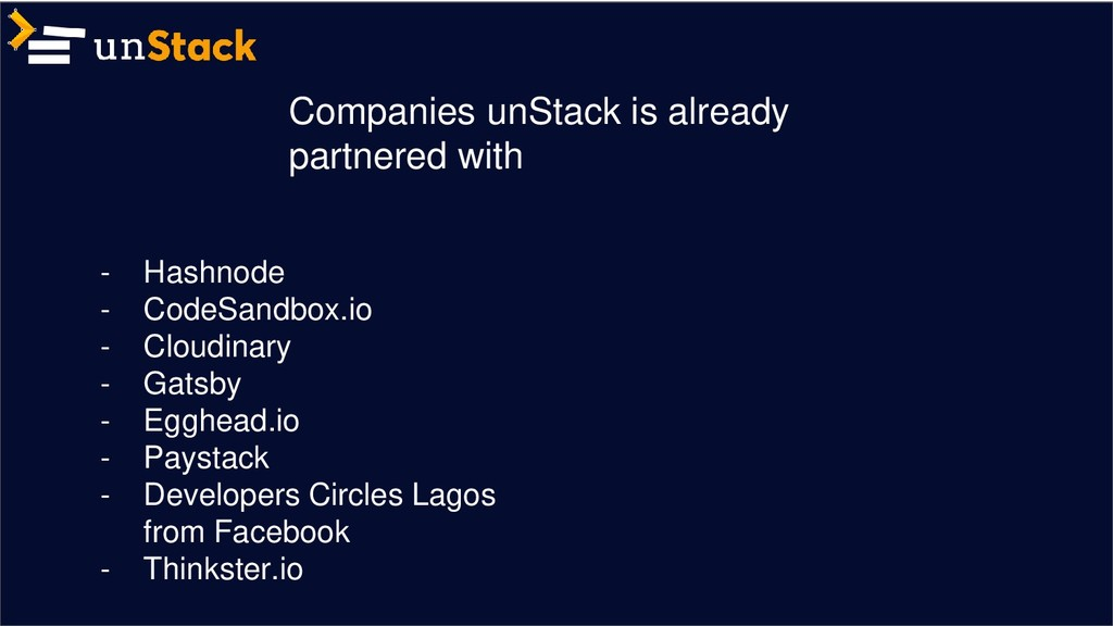 Companies unStack is already partnered with - H...