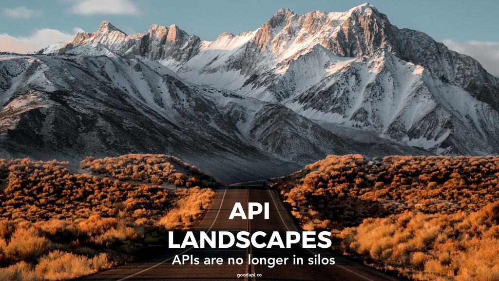 goodapi.co API LANDSCAPES APIs are no longer in...