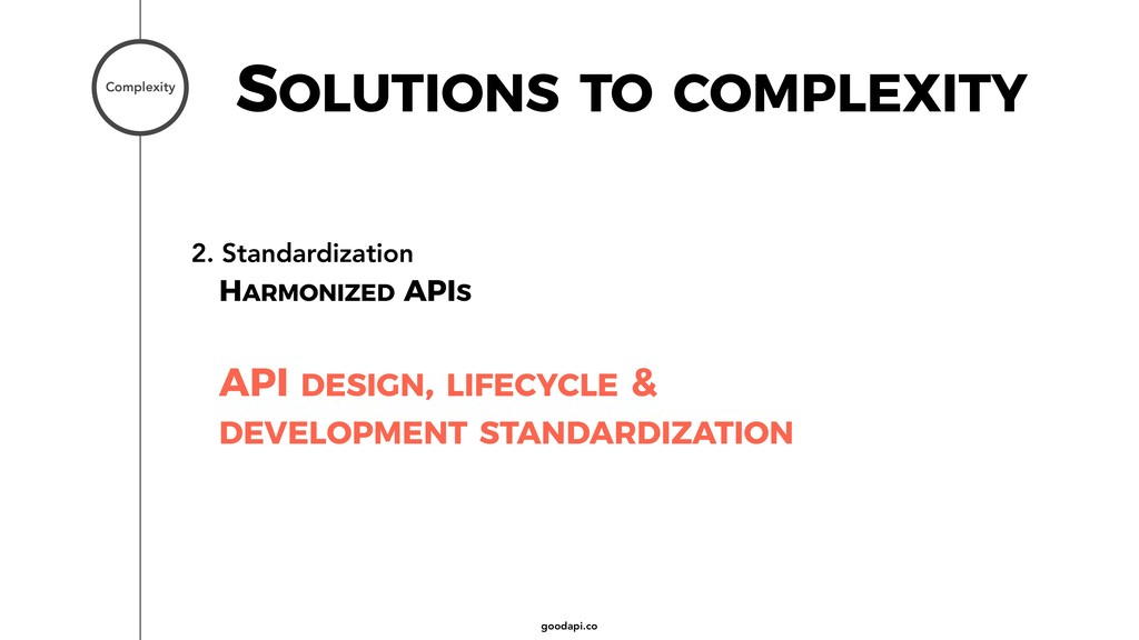 goodapi.co SOLUTIONS TO COMPLEXITY Complexity 2...
