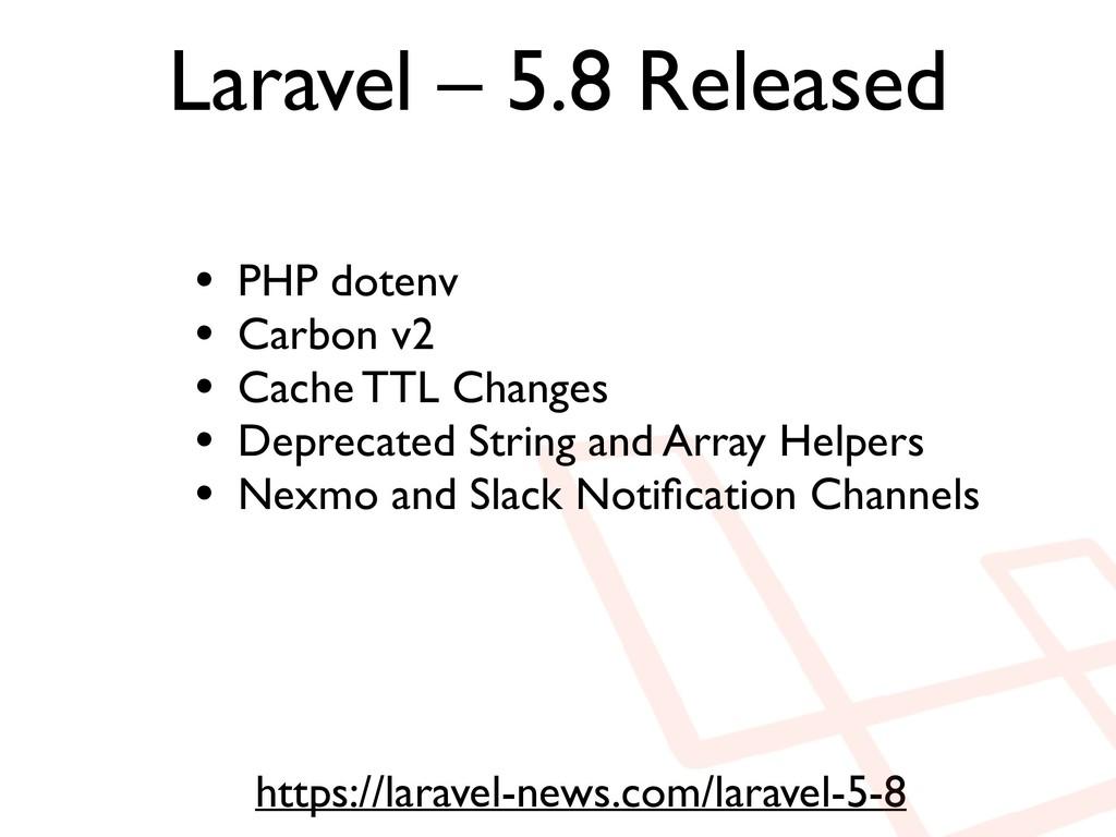 Laravel – 5.8 Released https://laravel-news.com...