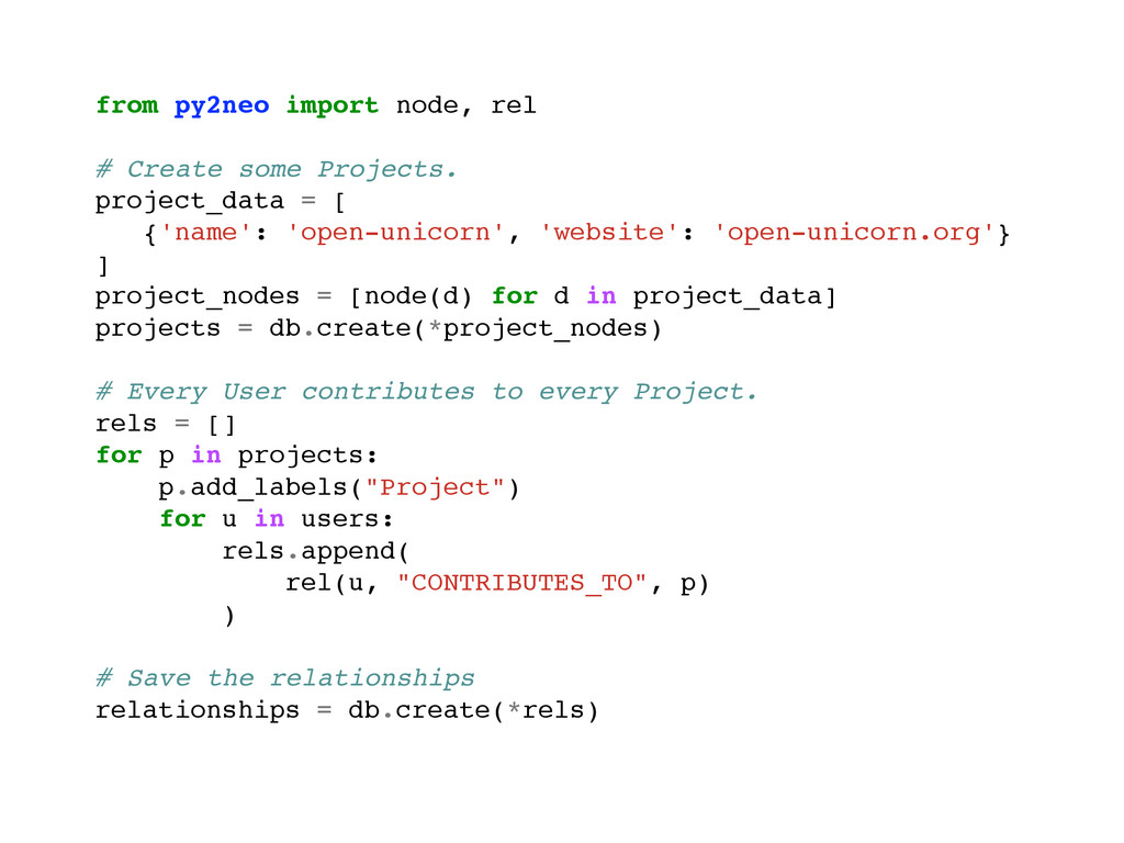 from py2neo import node, rel! ! # Create some P...