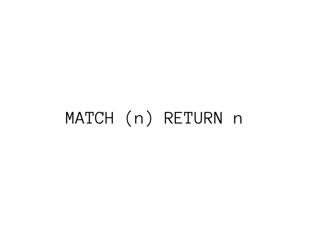 MATCH (n) RETURN n