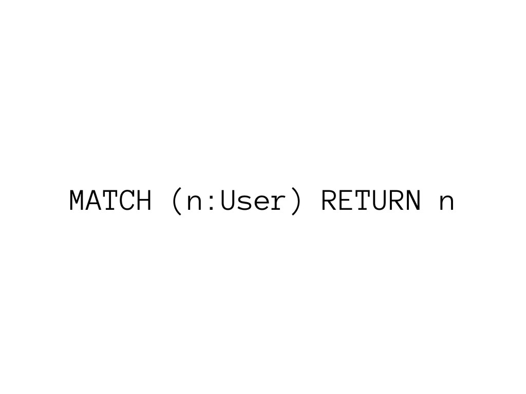 MATCH (n:User) RETURN n