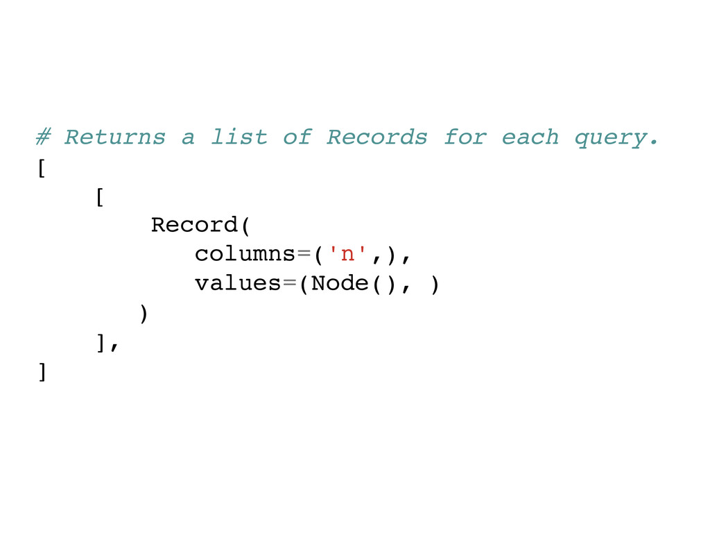 # Returns a list of Records for each query.! [!...