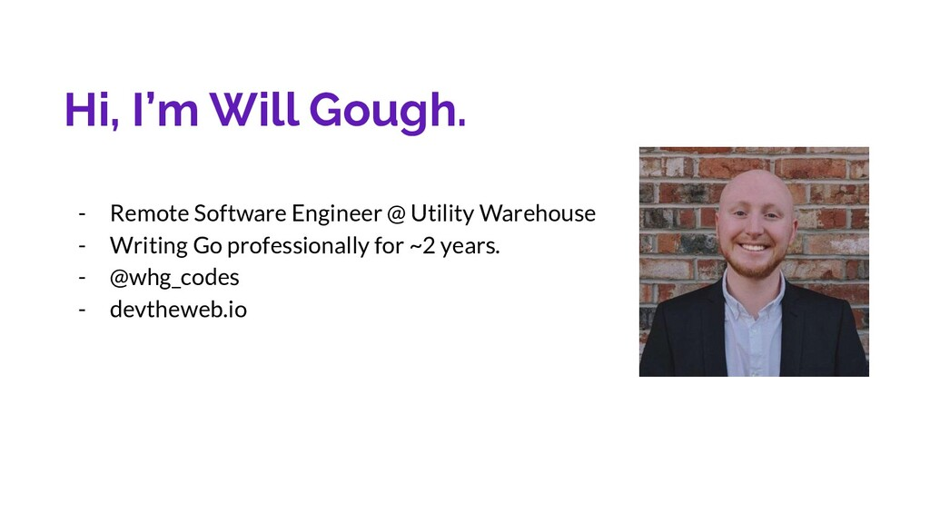 Hi, I'm Will Gough. - Remote Software Engineer ...